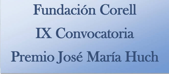 La Fundación Corell Convoca el IX Premio José Mª Huch